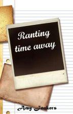 Ranting Time Away by SpastischeZombieKat