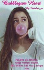 Bubblegum Heart #Pabeigts by Nostalgic_xx