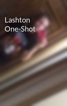 Lashton One-Shot by NiallersBabyPrincess