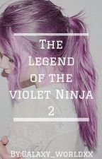 The Legend of the violet Ninja 2 by Galaxy_worldxx