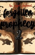 Forgotten Prophecy-Book Two by LPS_Angel_Daschund