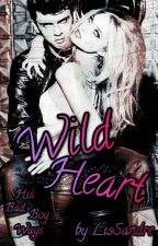 Wild Heart [His Bad Boy Ways #4] by LisSandre