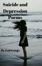Suicide and Depression Poems by gotwangs