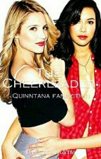 The Cheerleader | Quinntana by LucayaAtm