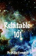 Relatable 101  by 0KillerVampire0