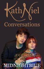 KATHNIEL CONVERSATIONS by insaneburger