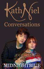 KATHNIEL CONVERSATIONS by midnightbIue
