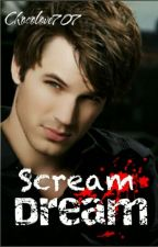 Scream Dream (One Shot) by Chocolove707