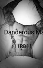 dangerous man  by 11R_D11