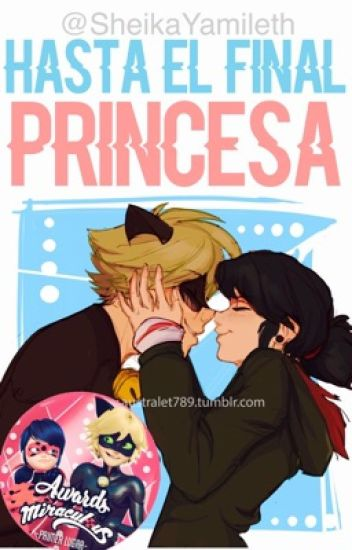 Hasta el final, princesa【Marichat】
