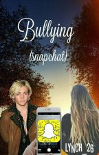 Bullying (Snapchat) by Lynch_26