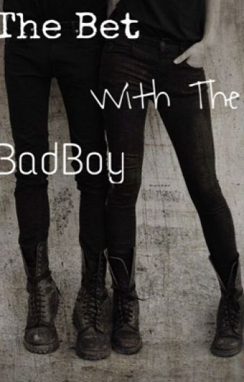 The Bet With The BadBoy (Sequel To EWB)