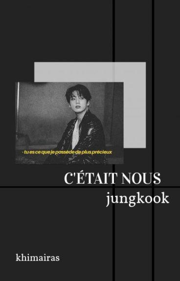 c'était nous ↠ jungkook