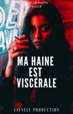 Ma Haine Est Viscérale by santa_sauce
