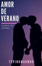 Amor De Verano | Phan en español | Terminada  by typingmarmog