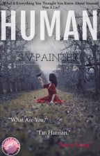 Human (#Wattys2016) by Shelby_Painter