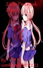 Sick Twisted Love (A Future Diary FanFic) by cookies4EVER121