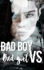 Bad Boy Vs Bad Girl [TOME 2] by meimisaki20002