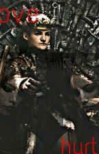"Love Hurts ""Joffrey Baratheon Fanfiction""  by HollyC124"