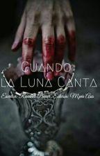 Cuando La Luna Canta by RanBauer