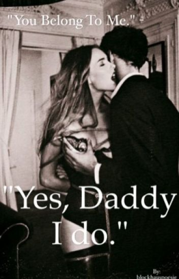 Yes, Daddy I do.
