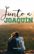 Junto a Joaquín © PRÓXIMAMENTE by Ambar_Ross