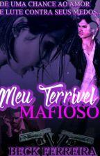 Meu Terrível Mafioso *EM ANDAMENTO* by Beck_mike
