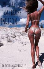 THE GIRL WHO BROKE JADISON  by loversandriftersclub
