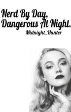 Nerd By Day, Dangerous At Night (Zayn/Marcel Fanfic) by Midnight_Hunter