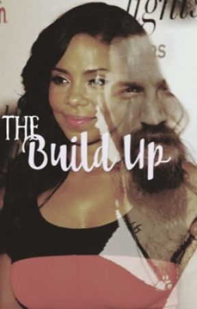The Build Up by shannmurph