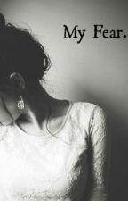My Fear. -Niall Horan- by AlwaysTrue15