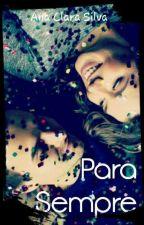 Para Sempre by anaclarasilva0358