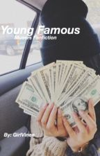 Young Famous // Musers ff  by GirlVinee