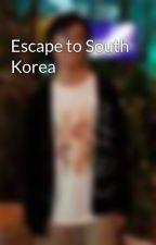 Escape to South Korea by EdwardSam5