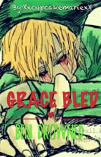 Grace Bled ||BEN Drowned by XxcupcakemariexX