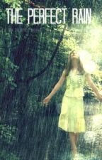 The Perfect Rain by zainabanwer