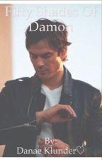 Fifty Shades Of Damon. by DanaeKlunder
