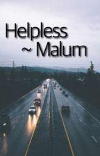 Helpless || Malum || by tryhardhood