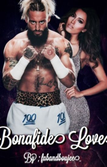 Bonafide Love ( Enzo Amore ) ~COMPLETED~