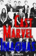 Cast Marvel Imaginas  by FranLunatica
