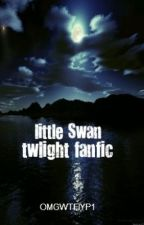 little Swan (twilight fanfiction) by SeeingRed