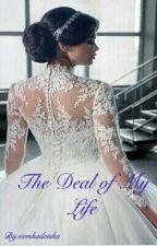 The Deal Of My Life by Jenna_kadie_bae