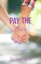 Pay The Price by sweetsp16