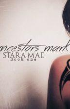 An Ancestors Mark (#Wattys2016) by StarlitAbyss