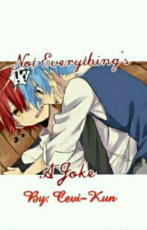 Not Everything's A Joke (Complete) by Cevi-Kun