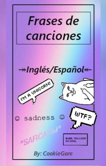 Frases De Cancionesingles Español Cookie Gore Owo Wattpad