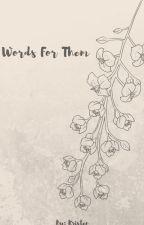 Words for them....... by Buriedinmusic