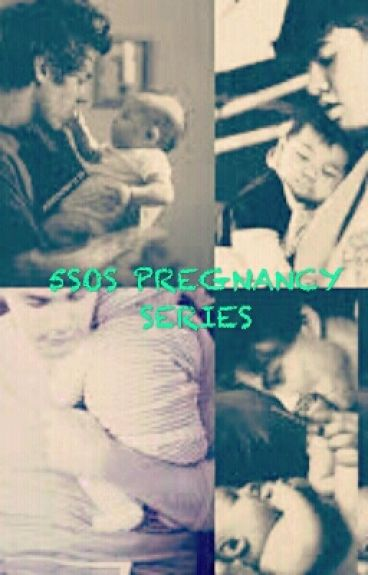 5SOS Pregnancy Series