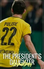 The President's Daughter || pulisic by desmadres