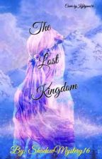 The lost kingdom #Wattys2016 by ShadowWitch601